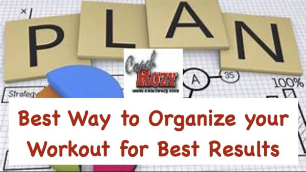 Best Way to Organize your Workout  for Best Results